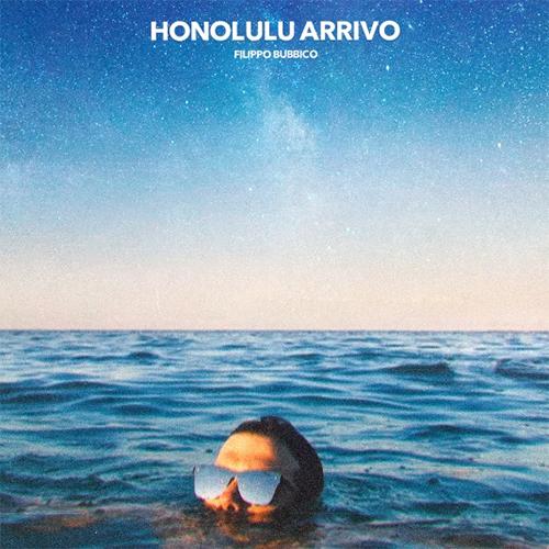 """Filippo Bubbico, """"Honolulu arrivo"""": recensione e streaming"""