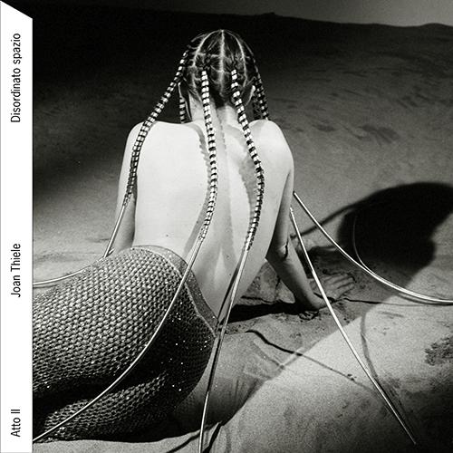 """Joan Thiele: """"atto II – Disordinato spazio"""" è il nuovo singolo"""