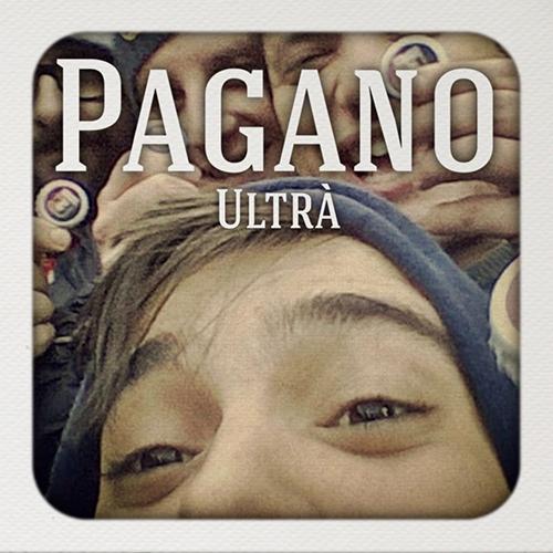 """Pagano: """"Ultrà"""" è il nuovo singolo del cantautore"""