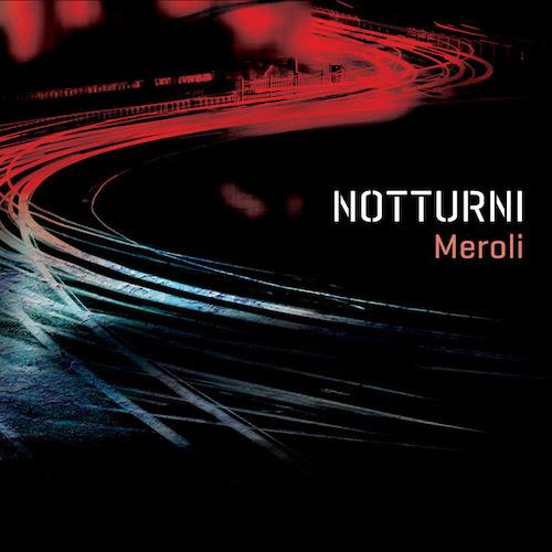 "Meroli, ""notturni"": recensione e streaming"