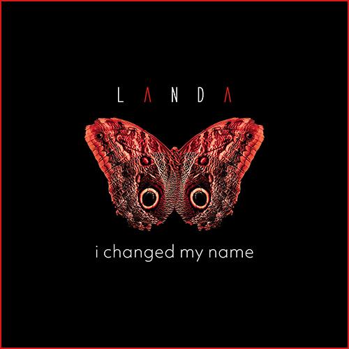 "Landa, ""I Changed My Name"": recensione e streaming"