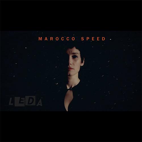 """Leda: """"Marocco Speed"""" è il nuovo video"""