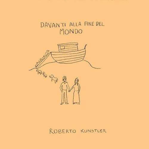 """Roberto Kunstler, """"Davanti alla fine del mondo #1"""": recensione e streaming"""