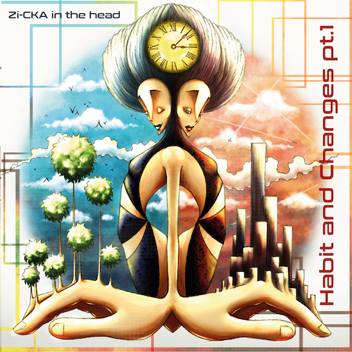 """Zi-CKA in the head, """"Habit & Changes pt. 1"""": recensione e streaming"""
