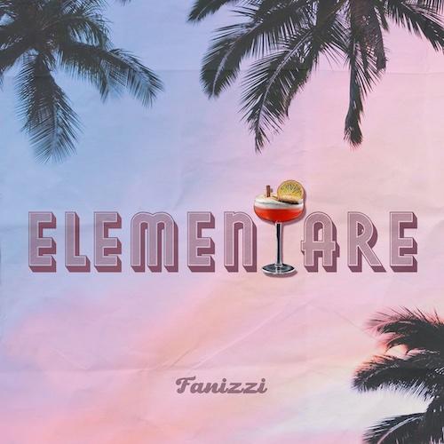"""Fanizzi: """"Elementare"""" è il nuovo singolo"""
