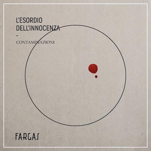 """Fargas, """"L'Esordio dell'Innocenza"""": La recensione"""