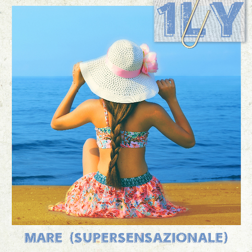 """1LY: """"Mare (supersensazionale)"""" è il nuovo video"""