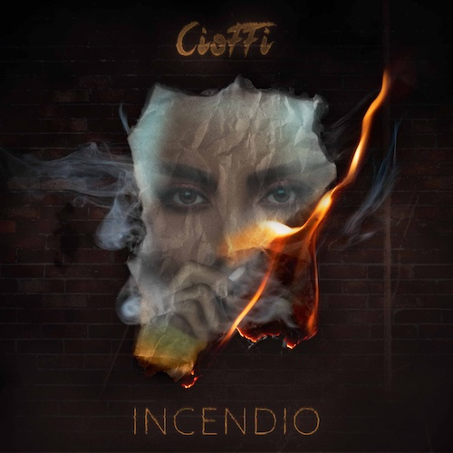 """Cioffi: """"Incendio"""" è il nuovo singolo"""