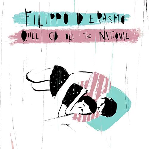 """Filippo D'Erasmo: """"Quel cd dei The National"""" è il nuovo singolo"""