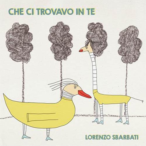 """Lorenzo Sbarbati: """"Che ci trovavo in te"""" è il nuovo singolo"""